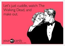 Making Out Meme - funny flirting ecard let s just cuddle watch the walki