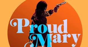 proud mary 2018 movie stream and download free watchmovie365