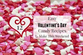 candy for s day easy s day candy recipes to make this weekend