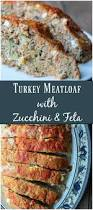 turkey meatloaf with zucchini and feta recipe