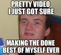 10 Guy Meme - 10 guy meme imgflip