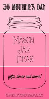 Mother S Day Food Gifts Thirty Mason Jar Ideas For Mother U0027s Day Yesterday On Tuesday