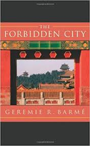 the forbidden city wonders of the world geremie r barme