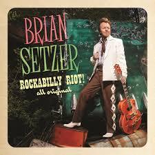 brian setzer new album rockabilly riot all original