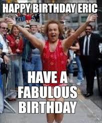 Eric Meme - meme maker happy birthday eric have a fabulous birthday