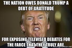 Gratitude Meme - the nation owes donald trump a debt of gratitude for exposing