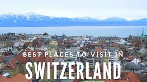 10 best places to visit in switzerland travel