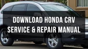 download honda crv service and repair manual free youtube