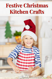 make memories with festive christmas kitchen crafts for kids