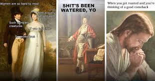 Art Memes - classical art reimagined 40 hilarious art memes well worth the laugh