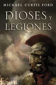 dioses y legiones ebook michael curtis ford descargar libro