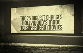 the 25 biggest changes hollywood u0027s made to superhero movies complex