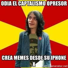 Crea Meme - odia el captalismo opresor crea memes desde su iphone x chairo
