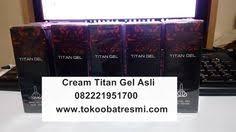 ciri titan gel asli dan ciri titan palsu ciri titan gel asli dan