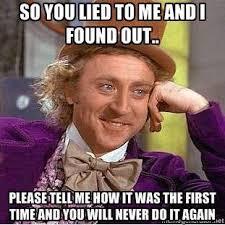 Lie Memes - very laugh out loud meme 208874 394068327325912 1611746115 n3127