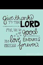 give thanks o give thanks unto the lord for he is for his