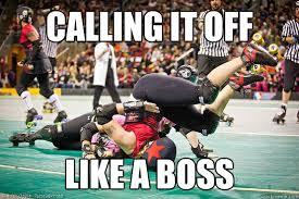 Roller Derby Meme - roller derby like a boss memes quickmeme