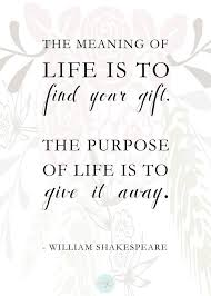 the meaning of is to find your gift the purpose if is to