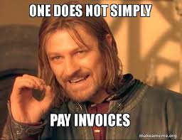 Meme One Does Not Simply - meme funny one does not simply pay invoices meme life