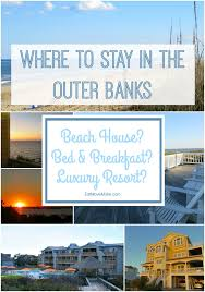 where to stay in the outer banks eat move make