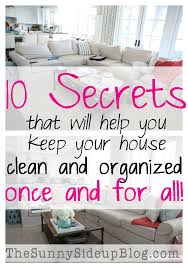 how to keep your house clean 10 secrets that will help you keep your house clean and organized