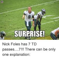 Meme Nfl - meme surprise nick foles has 7 td passes7 there can be only