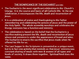 eucharist from the word eucharistein meaning to give thanks