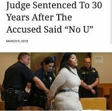 No U Meme - judge sentenced to 30 years after the accused said no u meme xyz