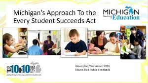 Michigan On The Map by Mde Feedback Forum Michigan U0027s Move To The Every Student Succeeds