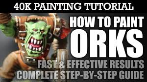how to paint orks painting tutorial use this technique for all