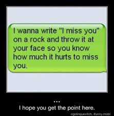 I Miss U Meme - best 25 miss you funny ideas on pinterest i love you funny you