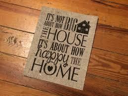 burlap it u0027s not about how big the house it u0027s