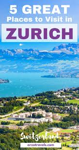 places to visit in zurich in 2 days arzo travels