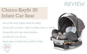 Most Comfortable Infant Car Seat Chicco Keyfit 30 Car Seat Review All You Need To Know