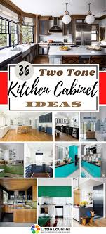 two tone kitchen cabinets colours 36 fabulous two tone kitchen cabinet ideas to bring colour