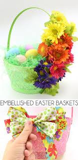 inexpensive easter baskets diy embellished easter baskets spark