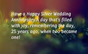 wishes 25 year with wishes 25th anniversary wishes happy silver wedding anniversary messages
