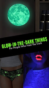glow in the 27 glow in the things for who the