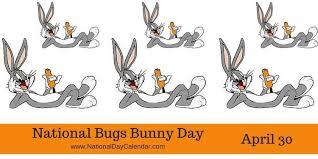 national bugs bunny u2013 april 30 national calendar