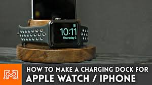 How To Make A Studio Desk by Apple Watch U0026 Iphone Charging Dock Woodworking How To Youtube
