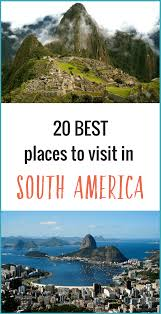 20 of the best places to visit in south america