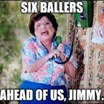 Six Picture Meme Maker - 6 callers ahead of us jimmy meme generator imgflip