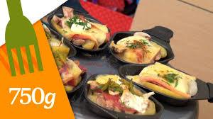 cuisine et recettes recette de la raclette 750 grammes