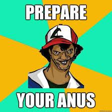 Prepare Your Anus Memes - prepare your meme your best of the funny meme