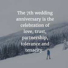 7th year wedding anniversary 7 year anniversary quotes for the couples who made it through
