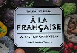 livre cuisine fran ise nouveau livre de cuisine végane a la française la tradition façon