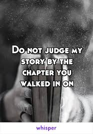 You Know My Name Not My Story Meme - do not judge my story by the chapter you walked in on whispers