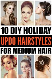 dressy hairstyles for medium length hair diy updo hairstyles 10 holiday hairstyles for medium hair