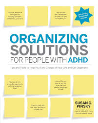 organizing solutions for people with adhd 2nd edition revised and