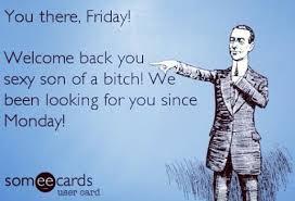 Thank Fuck Its Friday Meme - someecard thank god it s friday happy birthday happy friday